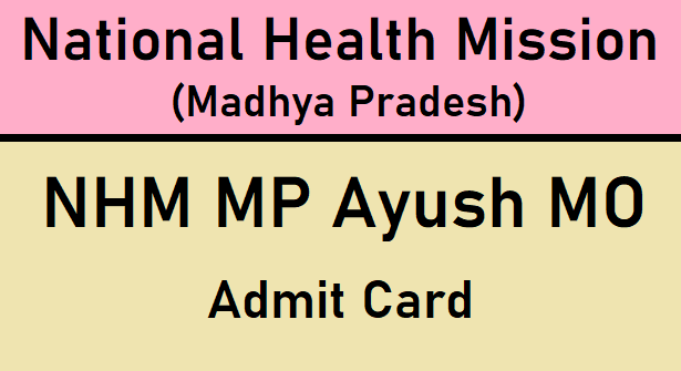 NHM MP Ayush Medical Officer Admit Card
